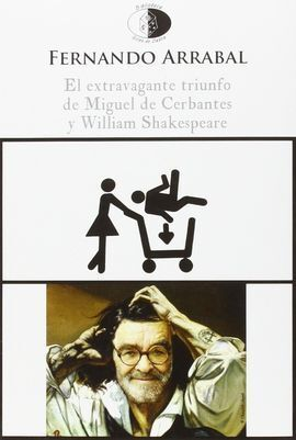 EL EXTRAVAGANTE TRIUNFO DE MIGUEL DE CERBANTES Y WILLIAM SHAKESPEARE