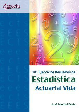 101 EJERCICIOS RESUELTOS DE ESTADÍSTICA ACTUARIAL VIDA