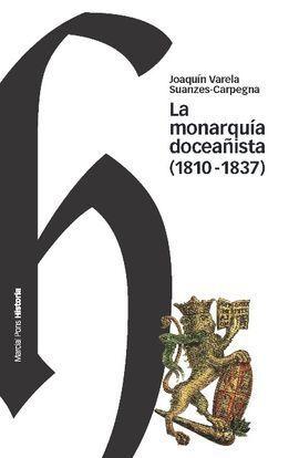 LA MONARQUIA DOCEAÑISTA (1810-1837)