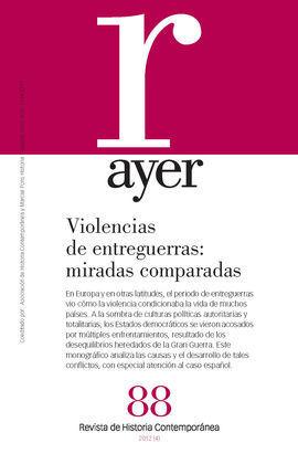AYER NUM 88 VIOLENCIA DE ENTREGUERRAS:MIRADAS COMP