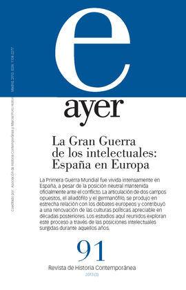 LA GRAN GUERRA DE LOS INTELECTUALES: ESPAÑA EN EUROPA