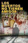 LOS MUERTOS NO TIENEN AMIGOS