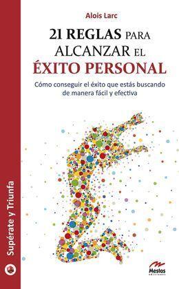 21 REGLAS PARA ALCANZAR EL ÉXITO PERSONAL