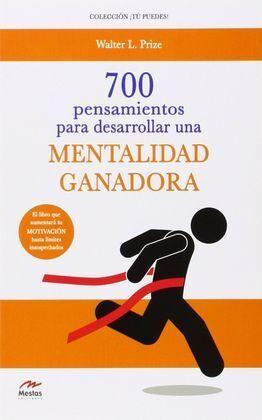 700 PENSAMIENTOS PARA UNA MENTALIDAD GANADORA