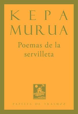 POEMAS DE LA SERVILLETA      KEPA MURUA