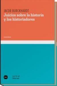 JUICIO SOBRE LA HISTORIA Y LOS HISTORIADORES