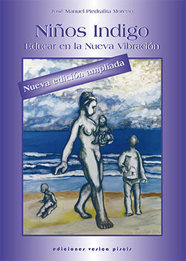 NIÑOS INDIGOS, EDUCAR EN LA NUEVA VIBRACIÓN