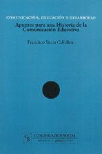 COMUNICACIÓN, EDUCACIÓN Y DESARROLLO. APUNTES PARA UNA HISTORIA DE LA