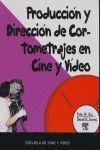 PRODUCCIÓN Y DIRECCIÓN DE CORTOMETRAJES EN CINE Y VIDEO
