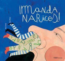 MANDA NARICES!