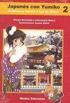 JAPONÉS CON YUMIKO VOL. 2 (LIBRO CON CD)