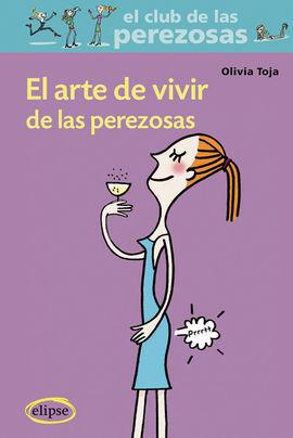 ARTE DE VIVIR DE LAS PEREZOSAS, EL
