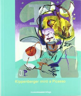 KIPPENBERGER MIRÓ A PICASSO