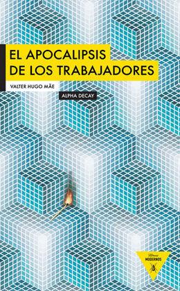 EL APOCALIPSIS DE LOS TRABAJADORES