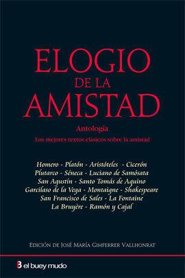 ELOGIO DE LA AMISTAD