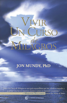 VIVIR UN CURSO DE MILAGROS (GRANO DE MOSTAZA)