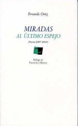 MIRADAS AL ULTIMO ESPEJO