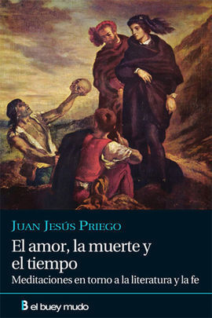 EL AMOR, LA MUERTE Y EL TIEMPO