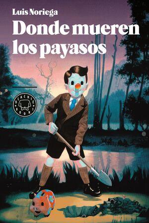 DONDE MUEREN LOS PAYASOS