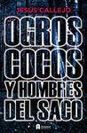OGROS, COCOS Y HOMBRES DEL SACO