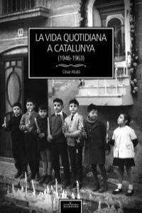 LA VIDA QUOTIDIANA A CATALUNYA (1946-1963)