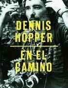 DENNIS HOPPER, EN EL CAMINO