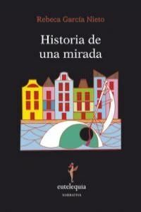 HISTORIA DE UNA MIRADA