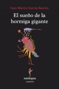 EL SUEÑO DE LA HORMIGA GIGANTE
