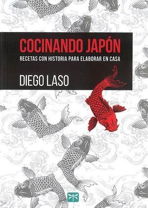 COCINANDO JAPON:RECETAS CON HISTORIA PARA ELABORAR EN CASA