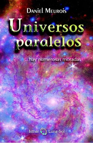 UNIVERSOS PARALELOS ...HAY NUMAROSAS MORADAS