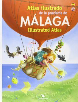 ATLAS ILUSTRADO DE LA PROVINCIA DE MÁLAGA = MALAGA ILLUSTRATED ATLAS