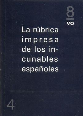 RUBRICA IMPRESA DE LOS INCUNABLES ESPAÑOLES,LA