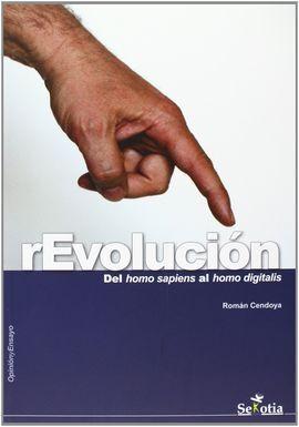 REVOLUCION (DEL HOMO SAPIENS AL HOMO DIGITALIS)
