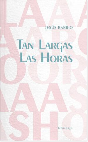 TAN LARGAS LAS HORAS