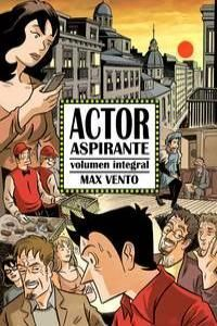 ACTOR ASPIRANTE. VOLUMEN INTEGRAL