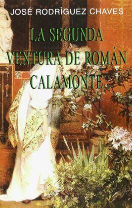 SEGUNDA VENTURA DE ROMAN CALAMONTE, LA