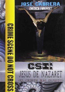 CSI JESUS DE NAZARET EL CRIMEN MAS INJUSTO