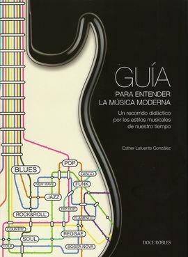GUIA PARA ENTENDER LA MUSICA MODERNA