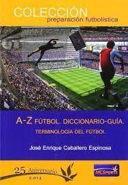 A-Z FÚTBOL:DICCIONARIO-GUÍA