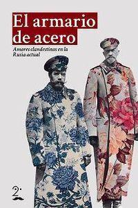 ARMARIO DE ACERO:AMORES CLANDESTINOS EN RUSIA ACTUAL
