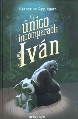 ÚNICO E INCOMPARABLE IVÁN, EL  (RÚSTICA)