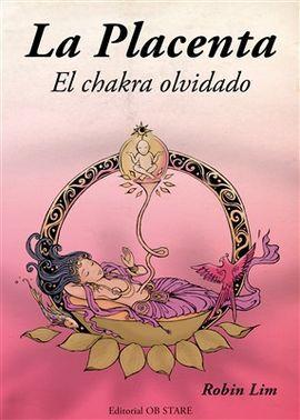 LA PLACENTA - EL CHAKRA OLVIDADO