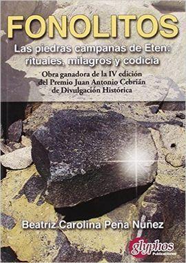 FONOLITOS. LAS PIEDRAS CAMPANAS DE ETÉN: RITUALES, MILAGROS Y CODICIA.