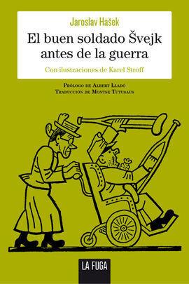 EL BUEN SOLDADO SVEJK ANTES DE LA GUERRA