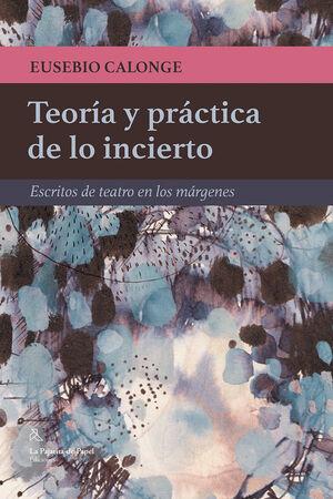 TEORIA Y PRACTICA DE LO INCIERTO