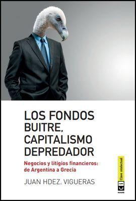 FONDOS BUITRE, CAPITALISMO DEPREDADOR