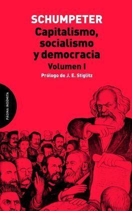 CAPITALISMO, SOCIALISMO Y DEMOCRACIA. VOLUMEN I