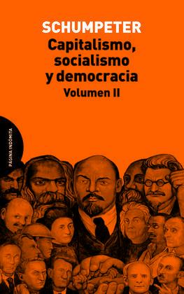 CAPITALISMO, SOCIALISMO Y DEMOCRACIA. VOLUMEN II
