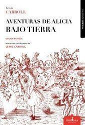 AVENTURAS DE ALICIA BAJO TIERRA