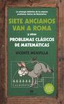 SIETE ANCIANOS VAN A ROMA Y OTROS PROBLEMAS CLASICOS DE MATEMATIC